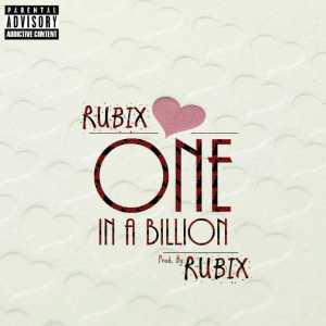 Rubix - One In A Billion